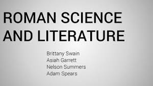 Roman Science and Literature by brittanyswain5 on emaze