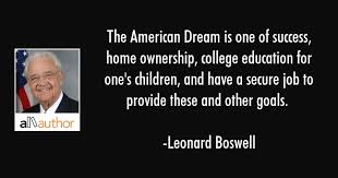 Quotes On The American Dream Best Of The American Dream Is One Of Success Home Quote