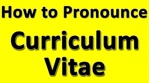 How To Pronounce Curriculum Vitae Youtube