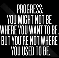Progress Quotes Fascinating Fitness Quotes PROGRESS YOU MIGHT NOT BE WHERE YOU WANT TO BEBUT