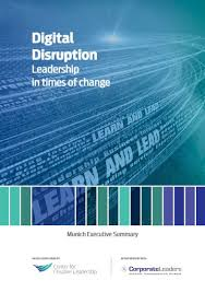 Executive Sumary Digital Disruption Leadership In Times Of Change Munich Executive