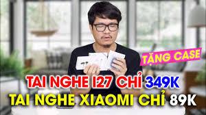 Mình bán tai nghe i27 349K tặng ốp AirPods 2, tai nghe Xiaomi 89k