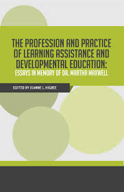the profession and practice of learning assistance and  now available the profession and practice of learning assistance maxwell book and developmental education essays in memory