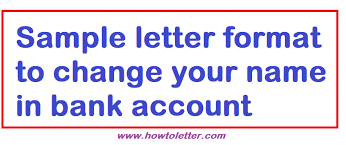 Sample Letter Format To Change Your Name In Bank Account Letter