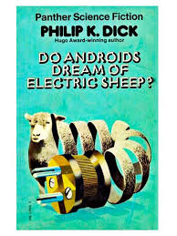 • the world s catalog of ideas do androids dream of electric sheep by philip k dick 1968