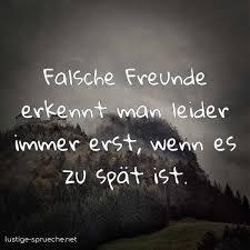 Falsche Freunde Erkennt Man Leider Immer Erst Wenn Es Zu Spät Ist