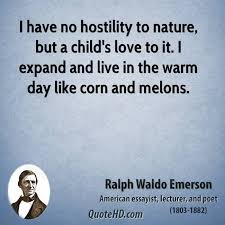 ralph waldo emerson nature quotes quotehd i have no hostility to nature but a child s love to it i expand