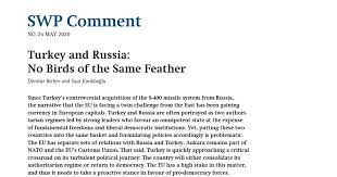 Turkey and <b>Russia</b>: <b>No</b> Birds of the Same Feather - SWP