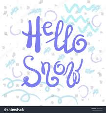 Hello Snow Quote Lettering Calligraphy Inspiration Stock Vector ...