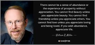 Appreciate Life Quotes Enchanting QUOTES BY WILLIAM R MILLER AZ Quotes