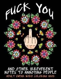 Adult Swear Word Coloring Book Fuck You Other Irreverent Notes To