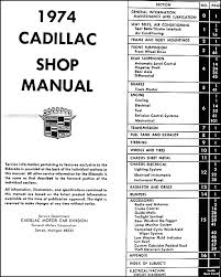 cadillac repair shop manual original this manual covers all 1974 cadillac models including deville eldorado calais fleetwood brougham fleetwood limousine and commercial chassis for hearse
