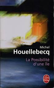 La Possibilité Dune île Michel Houellebecq Babelio