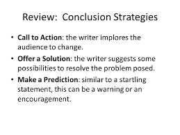 journal write what is the purpose of the paragraph concluding a  review conclusion strategies call to action the writer implores the audience to change