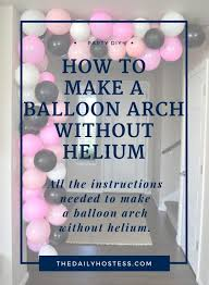 balloon week diy balloon arch without helium