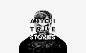 <b>Avicii</b> | <b>True</b> Stories | Official Movie Site