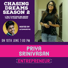 Chasing dreams with Entrepreneur Priya Srinivasan S2 E6 by Chasing dreams •  A podcast on Anchor