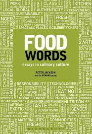 food words essays in culinary culture peter jackson  food words essays in culinary culture