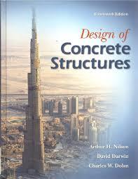 Design Of Concrete Structures Nilson 13th Edition Pdf Pdf Design Of Concrete Structures By Arthur H Nilson David