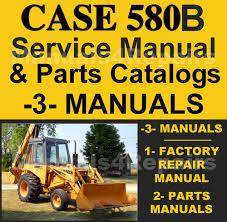 case 580b tlb service manual parts catalogs 3 manuals downloa pay for case 580b tlb service manual parts catalogs 3 manuals