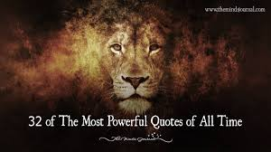 Powerful Quotes Unique 48 Of The Most Powerful Quotes Of All Time The Minds Journal