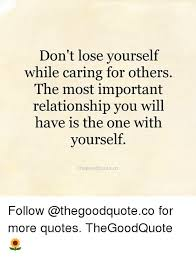Quotes About Caring For Others Awesome Don't Lose Yourself While Caring For Others The Most Important