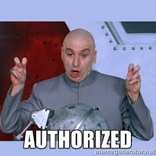 Authorized - Dr Evil meme | Meme Generator via Relatably.com