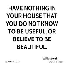 William Morris Quote Useful Or Beautiful Best Of William Morris Quotes QuoteHD