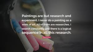 """Quote Paintings Pablo Picasso Quote """"Paintings are but research and experiment I 42"""