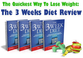 The Quickest Way To Lose Weight - The 3 Weeks Diet Review ...