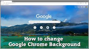 Change Background Of Pic How To Change Google Chrome Background Customise Google Chrome