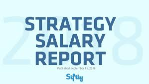 Salary Report Siftly Strategy Salary Report 2018