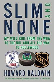 Slim and None: My Wild Ride from the WHA to the NHL and All the Way to  Hollywood: Baldwin, Howard, Milton, Steve: 9781770893634: Books - Amazon.ca