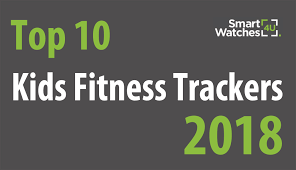 Top 10 Kids Fitness Trackers 2018