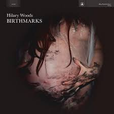 Hilary Woods: Birthmarks Album Review | Pitchfork