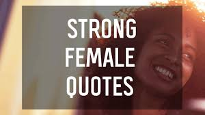 Strong Female Quotes