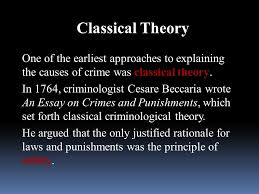 nature origin of crime ppt video online  classical theory one of the earliest approaches to explaining the causes of crime was classical theory