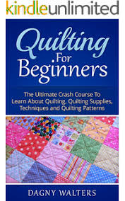 Amazon.com: Quilting Techniques for Beginners and Dummies ... & Quilting for Beginners: The Ultimate Crash Course To Learn About Quilting,  Quilting Supplies, Adamdwight.com