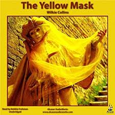 The <b>Yellow</b> Mask by <b>Wilkie Collins</b>