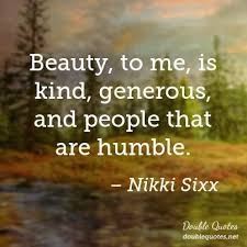 Humble Beauty Quotes Best of Humble Beauty Quotes Double Quotes