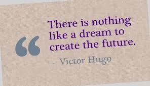 Future Dream Quotes Best of There Is Nothing Like A Dream To Create The Future Victor Hugo