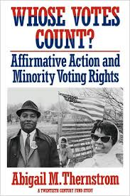 Whose Votes Count?: Affirmative Action and Minority Voting Rights / Edition  1 by Abigail M. Thernstrom | 9780674951969 | Paperback | Barnes & Noble®