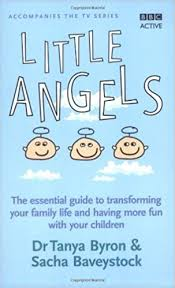 By Tanya Byron Little Angels: The Essential Guide to Transforming Your  Family Life and Having More Time with Your Children (1st Edition):  Amazon.co.uk: Tanya Byron: 8601405017994: Books