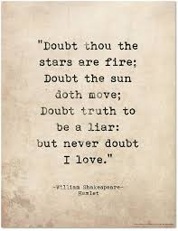 best shakespeare love ideas shakespeare love  r tic quote poster doubt thou the stars are fire shakespeare hamlet literary print for