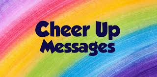 best cheer up messages and es