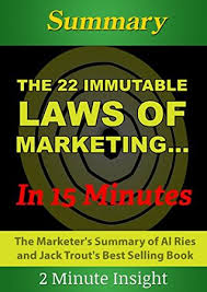 22 Immutable Laws Of Marketing The 22 Immutable Laws Of Marketing In 15 Minutes The