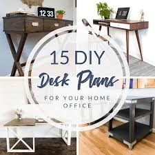 15 diy desk plans to build for your home office the handyman s daughter