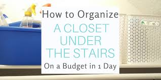 organize a closet under the stairs in 1 day on a budget simplifying mom life