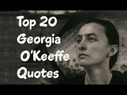 Georgia O Keeffe Quotes Fascinating Top 48 Georgia O'Keeffe Quotes Author Of One Hundred Flowers YouTube