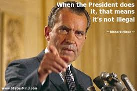 Richard Nixon Quotes New When The President Does It That Means It's StatusMind